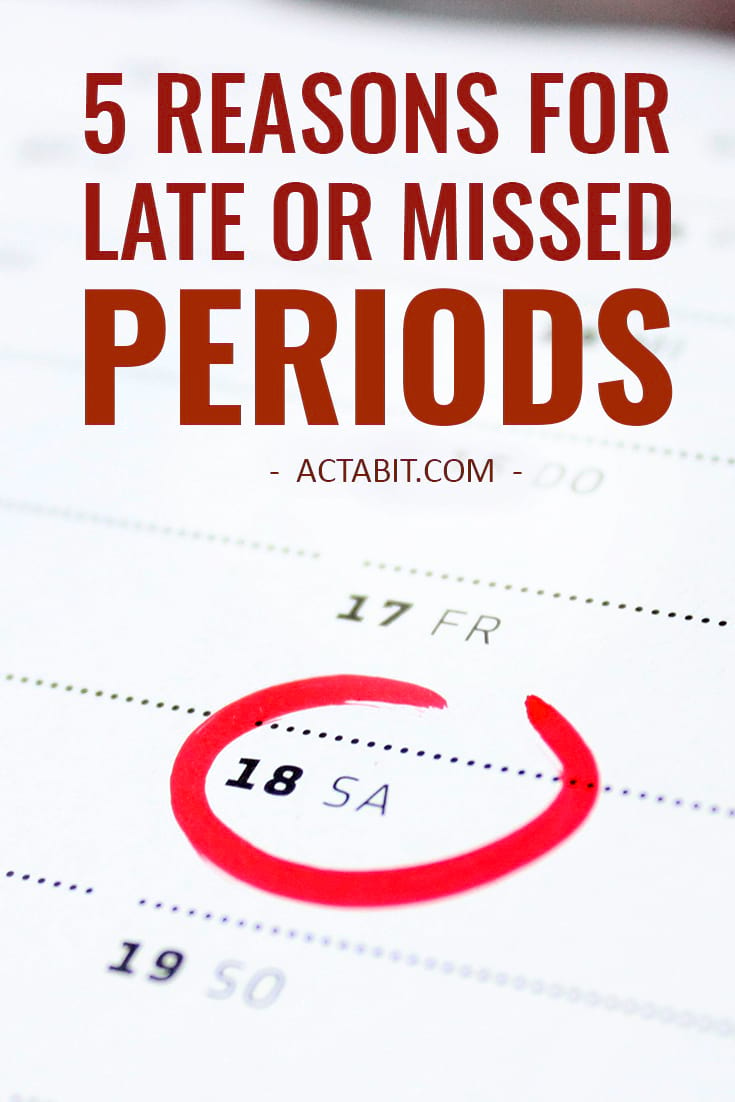 5 Reasons for Late or Missed Period – Other Than Pregnancy